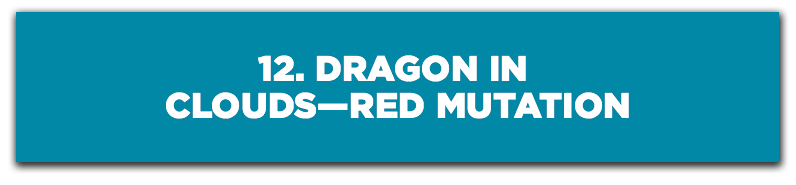 12. Dragon in Clouds—Red Mutation