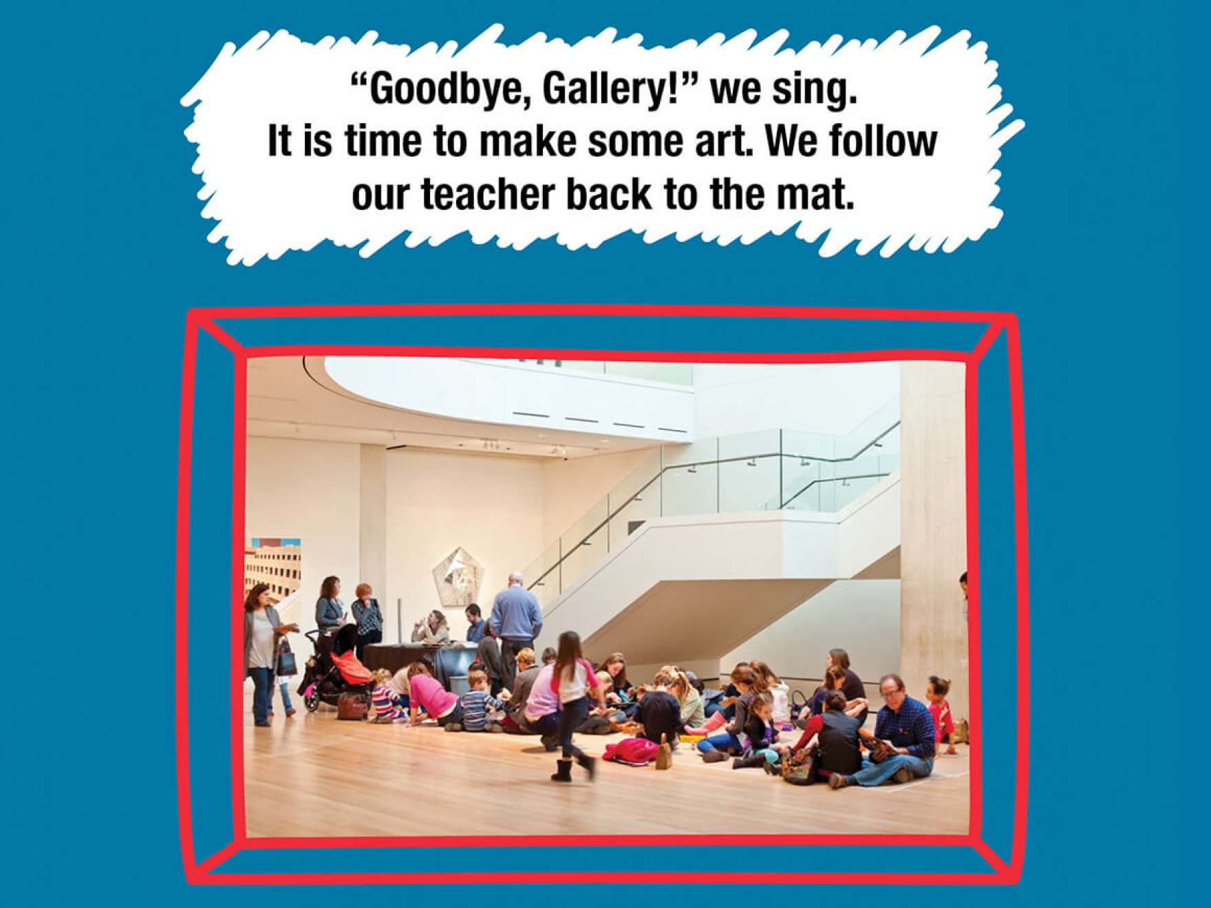 """Goodbye, Gallery!"" we sing. 
