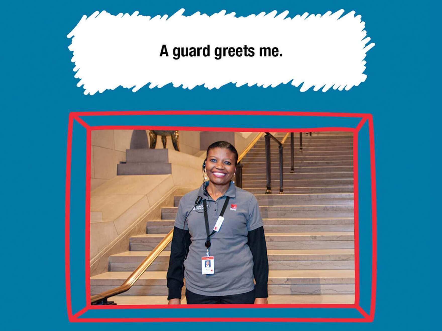 A guard greets me.