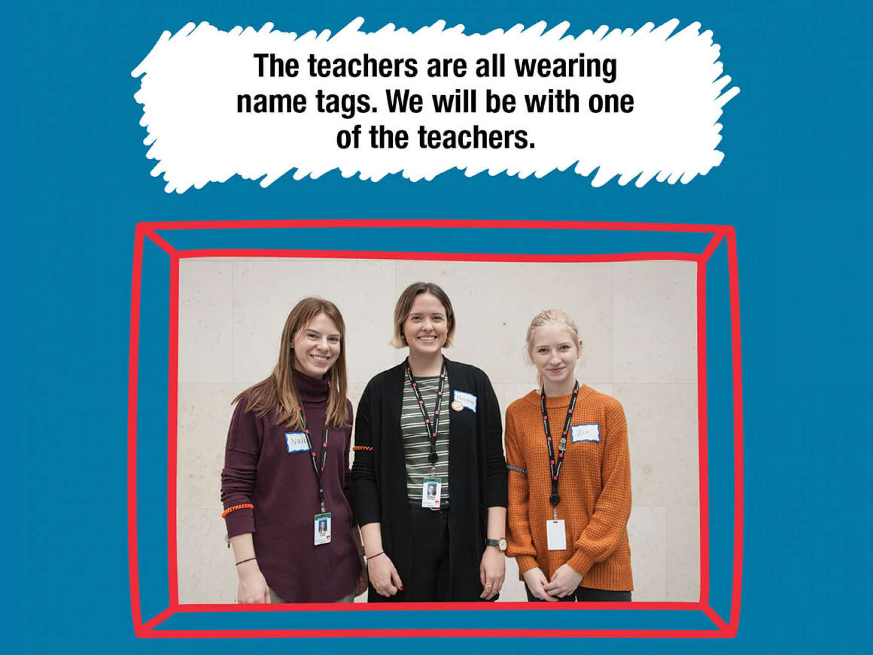 The teachers are all wearing 