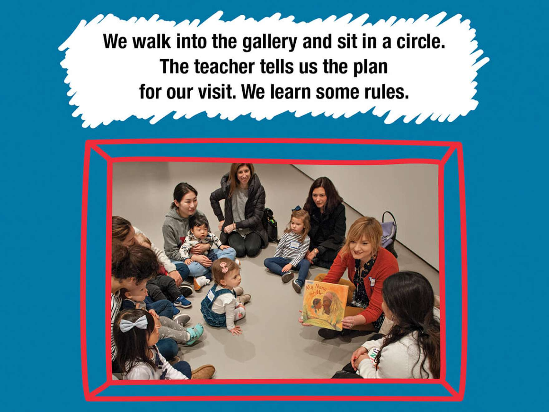 We walk into the gallery and sit in a circle. The teacher tells us the plan 